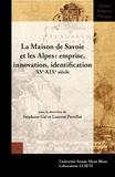 Stéphane Gal et Laurent Perrillat - La Maison de Savoie et les Alpes : emprise, innovation, identification (XVe-XIXe siècle).