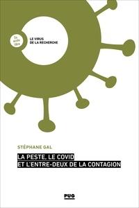 Stéphane Gal - La peste, le Covid et l'entre-deux de la contagion.