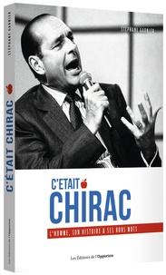 eBookStore Téléchargement gratuit: C'était Chirac  9782360755776 in French par Stéphane Garnier