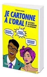 Stéphane Garnier - Je cartonne à l'oral.