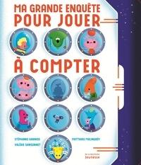 Stéphane Garnier et Valérie Sansonnet - Ma grande enquête pour jouer à compter.