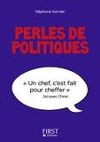Stéphane Garnier - Perles de politiques - Perles & lapsus de la Ve République.