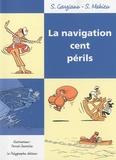 Stéphane Garziano et Stéphane Mahieu - La navigation cent périls.