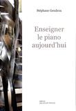Stéphane Gendron - Enseigner le piano aujourd'hui.