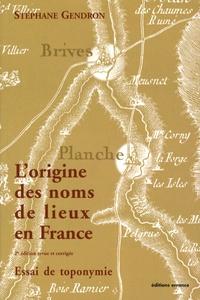 Stéphane Gendron - L'origine des noms de lieux en France - Essai de toponymie.