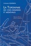 Stéphane Gendron - La toponymie des voies romaines et médiévales - Les mots des routes anciennes.