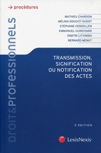 Stéphane Gensollen et Mélina Douchy-Oudot - Transmission, signification ou notification des actes.