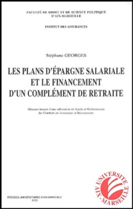 Stéphane Georges - Les plans d'épargne salariale et le financement d'un complément de retraite.
