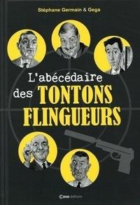 Stéphane Germain - L'abécédaire des Tontons flingueurs.