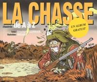 Stéphane Germain et  Mo-CDM - La chasse de A à Z. La compil illustrée de A à Z.