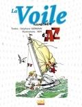 Stéphane Germain - La Voile illustrée de A à Z.