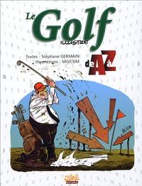 Stéphane Germain - Le Golf illustré de A à Z.