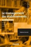 Stéphane Germain - Le management des établissements scolaires - Écoles - Collèges - Lycées.