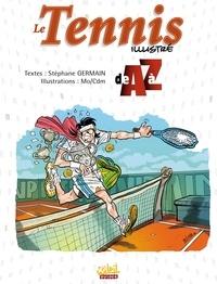 Stéphane Germain et  Mo-CDM - Le Tennis illustré de A à Z.