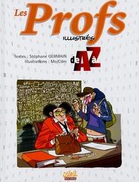 Stéphane Germain - Les Profs illustrés de A à Z.