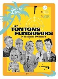 Stéphane Germain - Les tontons flingueurs et le cinéma d'Audiard.