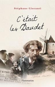 Stéphane Giocanti - C'était les Daudet.