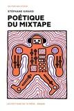 Stéphane Girard - Poétique du mixtape.