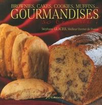 Stéphane Glacier - Gourmandises so bristish ! - Brownies, cakes, cookies, muffins....