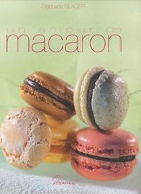 Stéphane Glacier - Un amour de macaron.
