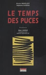 Stéphane Glaziou et Bruno Marzloff - Le temps des puces.