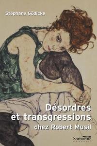 Stéphane Gödicke - Désordres et transgressions chez Robert Musil.
