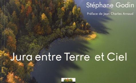 Stéphane Godin - Jura entre terre et ciel.