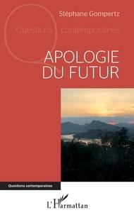Stéphane Gompertz - Apologie du futur.