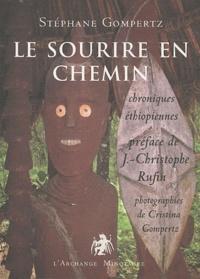 Stéphane Gompertz - Le sourire en chemin - Chroniques éthiopiennes.