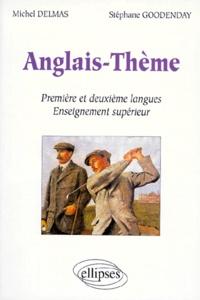 Stéphane Goodenday et Michel Delmas - Anglais-thème, première et deuxième langues enseignement supérieur.