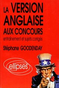 Stéphane Goodenday - La version anglaise aux concours - Entraînement et sujets corrigés.