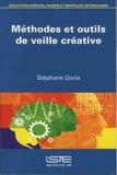Stéphane Goria - Méthodes et outils de veille créative.