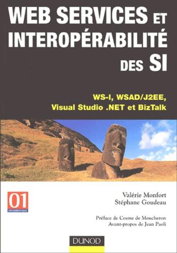 Stéphane Goudeau et Valérie Monfoert - Web services et interopérabilité des SI - WS-I, WSAD/J2EE, Visual Studio.Net et BizTalk.