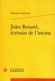 Stéphane Gougelmann - Jules Renard, écrivain de l'intime.