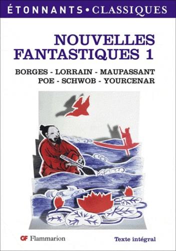 Stéphane Gougelmann - Nouvelles fantastiques de Borges, Lorrain, Maupassant, Poe, Schwob, Yourcenar.