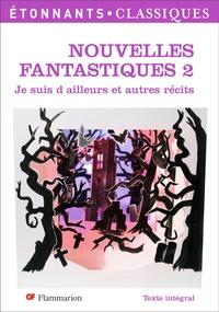 Stéphane Gougelmann et Frédéric Boutet - Nouvelles fantastiques - Tome 2, Je suis d'ailleurs et autres récits.