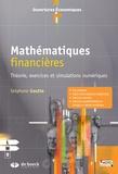 Stéphane Goutte - Mathématiques financières - Théorie, exercices et simulations numériques.
