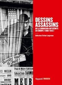 Stéphane Grimaldi et Guillaume Doizy - Dessins assassins ou la corrosion antisémite en Europe (1886-1945) - Collection d'Arthur Langerman.