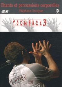 Stéphane Grosjean - Toumback - Tome 3, Chants et percussions corporelles, avec 1 DVD + 1 CD AUDIO. 1 DVD + 1 CD audio