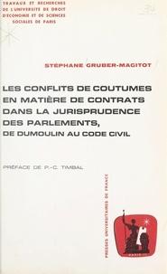 Stéphane Gruber-Magitot et  Université de droit, d'économi - Les conflits de coutumes en matière de contrats dans la jurisprudence des parlements, de Dumoulin au code civil.