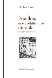 Stéphane Gruet - Pouillon, une architecture durable - Et autres brefs essais.
