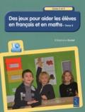 Stéphane Grulet - Des jeux pour aider les élèves en français et en maths Cycles 2 et 3 - Tome 2. 1 Cédérom