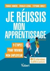 Stéphane Grulet et Boualem Aznag - Je réussis mon apprentissage - 9 étapes pour trouver mon employeur.