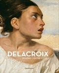 Stéphane Guégan - Delacroix - Peindre contre l'oubli.