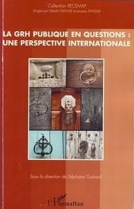 Stéphane Guérard - La GRH publique en questions : une perspective internationale.