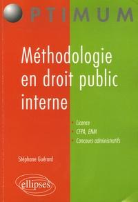 Stéphane Guérard - Méthodologie en droit public interne - (Droit constitutionnel et droit administratif général).