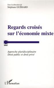 Stéphane Guérard - Regards croisés sur l'économie mixte - Approche pluridisciplinaire Droit public et droit privé.