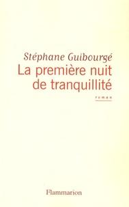 Stéphane Guibourgé - La première nuit de tranquillité.