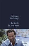 Stéphane Guibourgé - Le nom de son père.