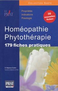 Stéphane Guidon - Homéopathie phytothérapie - 179 fiches pratiques.